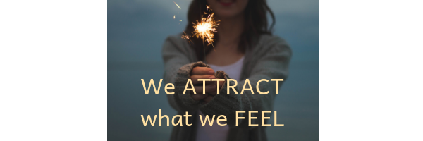 We attract what we feel